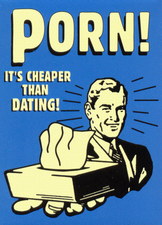 Porn cheaper than dating